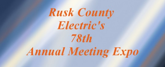 Rusk County Electric's 78th Annual Meeting Expo – Henderson, TX